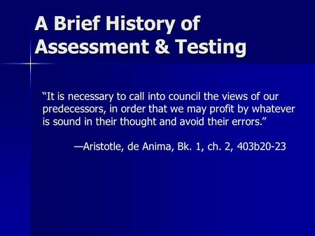 A Brief History of Assessment & Testing