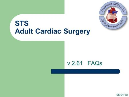 STS Adult Cardiac Surgery v 2.61 FAQs 05/04/10. Sequence # 1280 Coronary Artery Bypass Procedure Patient went to the OR for a valve replacement for endocarditis.