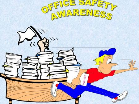 What are some of the hazards we encounter in offices? Ergonomic issues Fire & Evacuation Electrical Cords & Equipment Heat-generating sources Hand &
