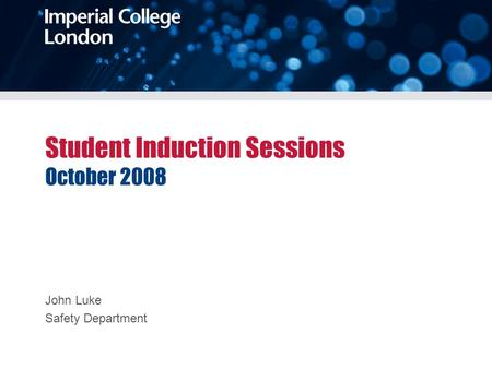 Student Induction Sessions October 2008 John Luke Safety Department.