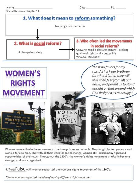 Name _________________________Date ________________ Pd. _______ Social Reform - Chapter 14 Women were active in the movements to reform prisons and schools.