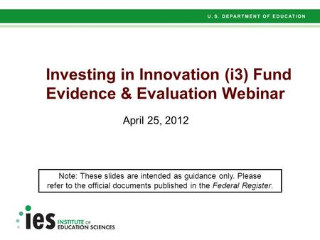 Preliminary Results – Not for Citation Investing in Innovation (i3) Fund Evidence & Evaluation Webinar April 25, 2012 Note: These slides are intended as.