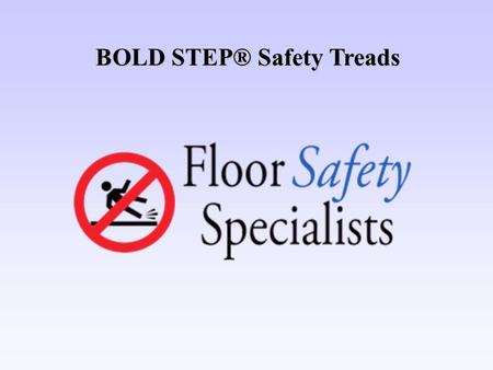 BOLD STEP® Safety Treads. BOLD STEP Safety Treads Permanent Solution Cover Damaged Concrete, (at fraction of the cost of cement repairs) Increases Step.