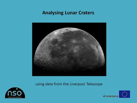Analysing Lunar Craters using data from the Liverpool Telescope.