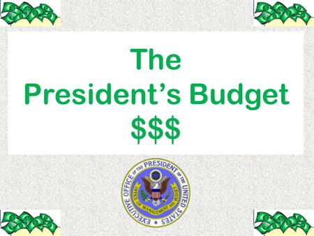 "The President's Budget $$$. COOK'S ""caveat emptor"" I am a Historian, Not an Economist."