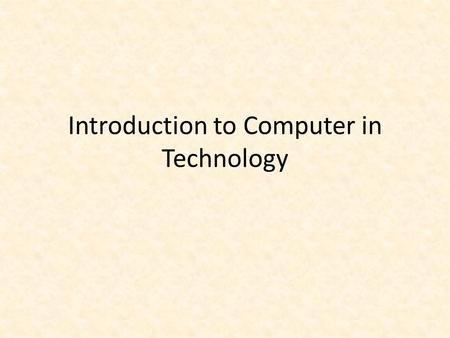 Introduction to Computer in Technology. Internet Discovery Were going to define several terms that are common in Computers and Technology One way to find.
