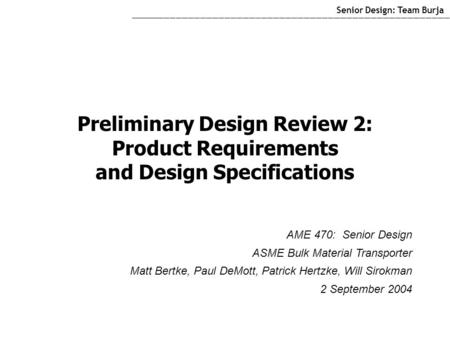 Preliminary Design Review 2: Product Requirements and Design Specifications Senior Design: Team Burja _________________________________________________________________________________________________________________________________________________________