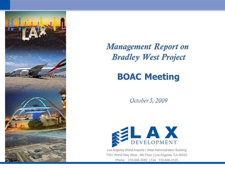 1 Management Report on Bradley West Project BOAC Meeting October 5, 2009.