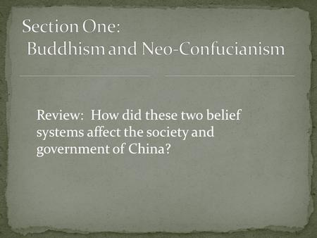 Review: How did these two belief systems affect the society and government of China?