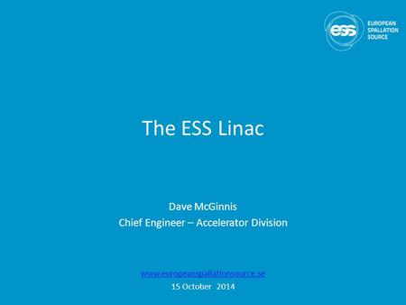 Dave McGinnis Chief Engineer – Accelerator Division