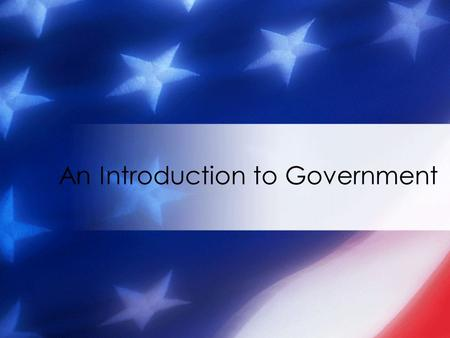 An Introduction to Government. What is government? Signs of government are found everywhere. Government is defined as an institution with the power to.