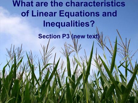 What are the characteristics of Linear Equations and Inequalities? Section P3 (new text)
