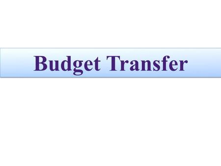 What is a Budget Transfer? A budget transfer increases or decreases the available budget balance in the current fiscal year. Usually, budget is reallocated.