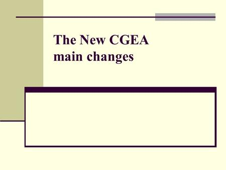 The New CGEA main changes. New lower level (Course in Initial General Education for Adults) – at NRS 1 Splitting of reading and writing (and numeracy.
