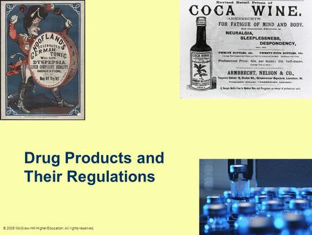© 2009 McGraw-Hill Higher Education. All rights reserved. Drug Products and Their Regulations.
