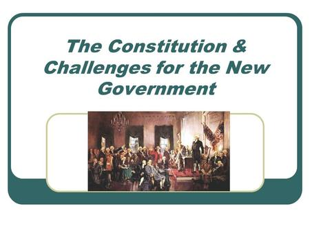 The Constitution & Challenges for the New Government.