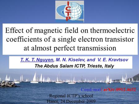 T. K. T. Nguyen, M. N. Kiselev, and V. E. Kravtsov The Abdus Salam ICTP, Trieste, Italy Effect of magnetic field on thermoelectric coefficients of a single.