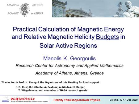 Practical Calculation of Magnetic Energy and Relative Magnetic Helicity Budgets in Solar Active Regions Manolis K. Georgoulis Research Center for Astronomy.