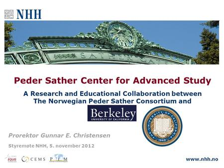 Www.nhh.no Peder Sather Center for Advanced Study A Research and Educational Collaboration between The Norwegian Peder Sather Consortium and Prorektor.