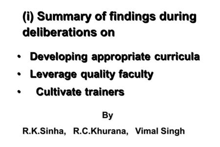 Developing appropriate curricula Leverage quality faculty Cultivate trainers Developing appropriate curricula Leverage quality faculty Cultivate trainers.