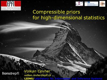 Compressible priors for high-dimensional statistics Volkan Cevher LIONS/Laboratory for Information and Inference Systems