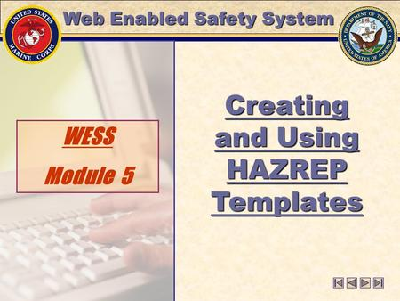 WESS Module 5 Creating and Using HAZREP Templates Web Enabled Safety System.