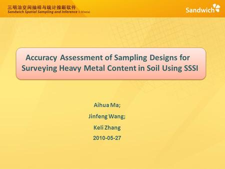 Accuracy Assessment of Sampling Designs for Surveying Heavy Metal Content in Soil Using SSSI Aihua Ma; Jinfeng Wang; Keli Zhang 2010-05-27.