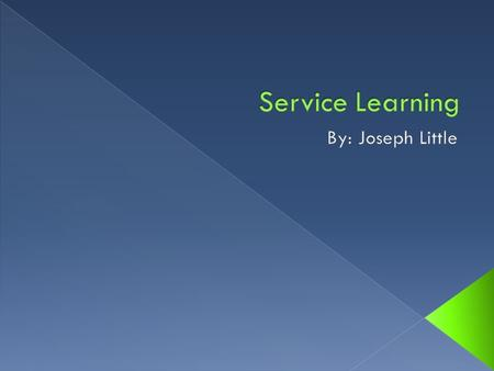  Service-Learning is a teaching and learning strategy that integrates meaningful community service with instruction and reflection to enrich the learning.