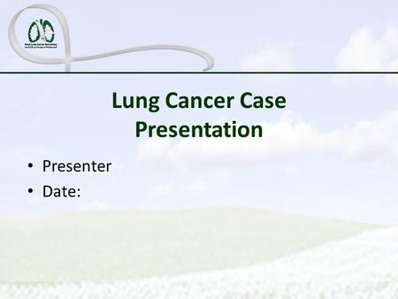 Lung Cancer Case Presentation Presenter Date:. Educational Objectives.