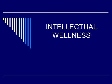 INTELLECTUAL WELLNESS. WARM-UP: Identify what you see in the picture below.