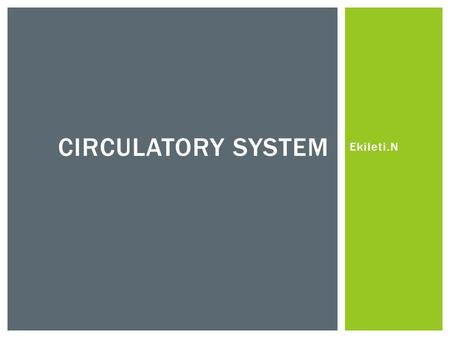 Ekileti.N CIRCULATORY SYSTEM.  A vein is an elastic blood vessel that transports blood from various regions of the body to the heart.  Pulmonary veins.