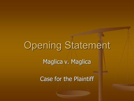 Maglica v. Maglica Case for the Plaintiff Opening Statement.