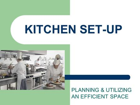 KITCHEN SET-UP PLANNING & UTILIZING AN EFFICIENT SPACE.