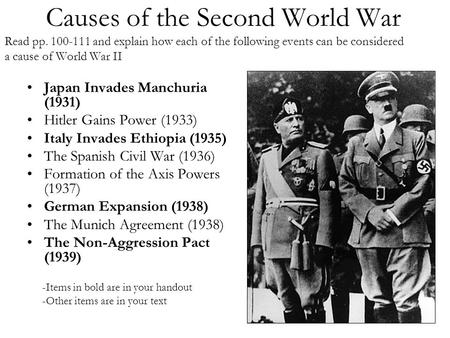 Causes of the Second World War Read pp. 100-111 and explain how each of the following events can be considered a cause of World War II Japan Invades Manchuria.