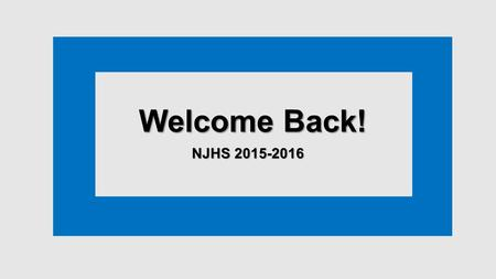 Welcome Back! NJHS 2015-2016. Maintain your NJHS status Keep your gpa at 93% or above – you get an extra point for each PreAP class No detentions or referrals.