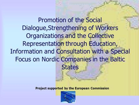 Promotion of the Social Dialogue,Strengthening of Workers Organizations and the Collective Representation through Education, Information and Consultation.