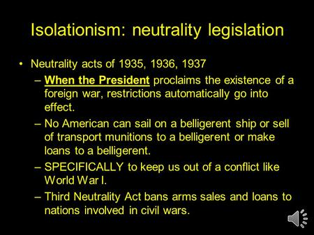 neutrality acts of 1937 The neutrality acts were a series of laws passed by con-cress in 1935, 1936, and 1937, and then revised in 1939 and 1941, for the purpose of preventing american involvement in wars outside.