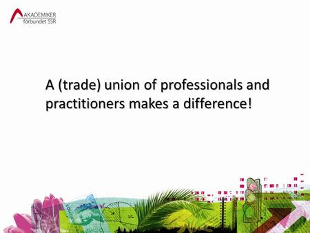 A (trade) union of professionals and practitioners makes a difference!