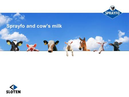 Sprayfo and cow's milk. Content Feeding cow's milk to rearing calves Cow's milk  Calf Milk Replacer Management of rest milk Cow's milk on dairy farm.