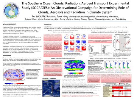 The Southern Ocean Clouds, Radiation, Aerosol Transport Experimental Study (SOCRATES): An Observational Campaign for Determining Role of Clouds, Aerosols.