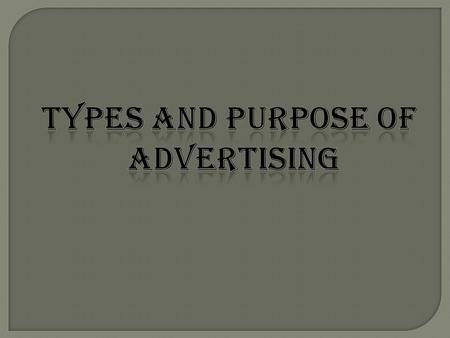 Types and purpose of advertising.