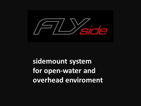 Sidemount system for open-water and overhead enviroment.