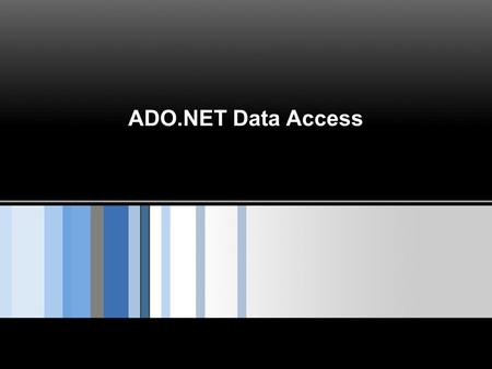 ADO.NET Data Access. Page  2 SQL  When we interact with the datasource through ADO.NET we use the SQL language to retrieve,modify,update information.