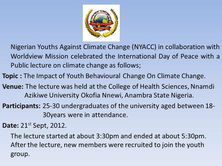 Nigerian Youths Against Climate Change (NYACC) in collaboration with Worldview Mission celebrated the International Day of Peace with a Public lecture.