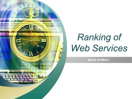 Ranking of Web Services Eyhab Al-Masri. Outline Discovery of Web Services 1 Ranking of Web Services 2 Approaches 3 Conclusion 4 Q & A 5.