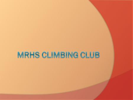 Why Climb?  It's awesome!  It's fun!  It's a GREAT way to get in shape and have a blast!  It's social and an excellent way to meet like-minded people.