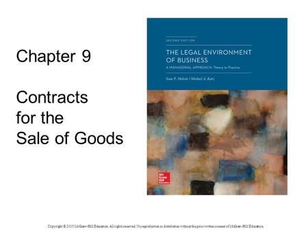 Chapter 9 Contracts for the Sale of Goods Copyright © 2015 McGraw-Hill Education. All rights reserved. No reproduction or distribution without the prior.