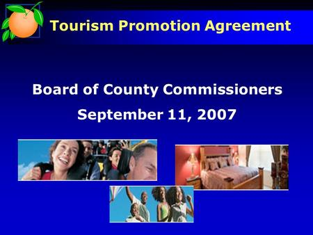 Tourism Promotion Agreement Board of County Commissioners September 11, 2007.
