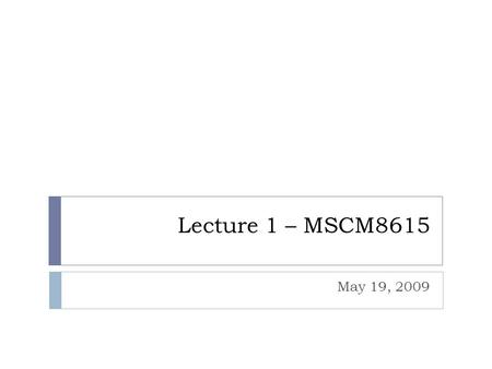 Lecture 1 – MSCM8615 May 19, 2009. Summary of Readings  Problems  Drop in members, drop in contributions, increase in expenses, aging facilities  Lack.
