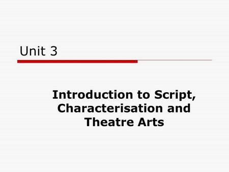 Introduction to Script, Characterisation and Theatre Arts
